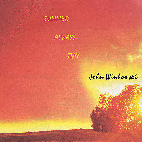 Summer Always Stay - Single by John Winkowski