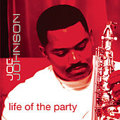 Life Of The Party by Joe Johnson