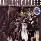 The Jazz Masters - 27 Classic Performances From The Columbia Masterpieces Series von Various Artists
