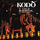 Live at ACROPOLIS, Athens, Greece by Kodo