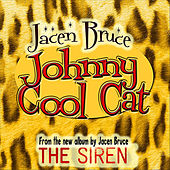 Johnny Cool Cat - Single by Jacen Bruce