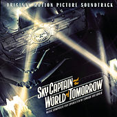 Sky Captain And The World Of Tomorrow (Original Motion Picture Soundtrack) by Various Artists