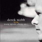 I See Things Upside Down by Derek Webb