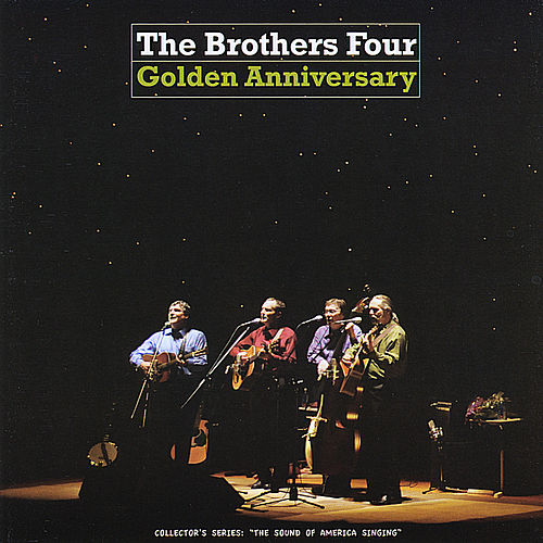 Golden Anniversary by The Brothers Four