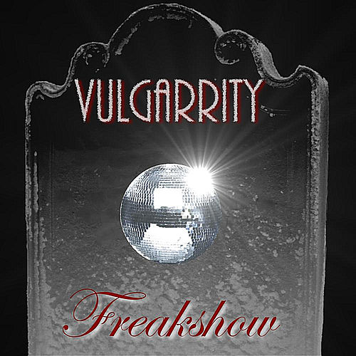 Freakshow - Single by Vulgarrity