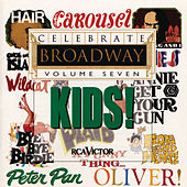 Celebrate Broadway Vol. 7: Kids by Various Artists