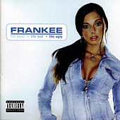 The Good, The Bad, and The Ugly (Explicit) by Frankee