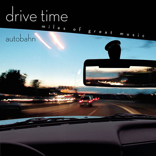 Autobahn [Drive Time] by Various Artists