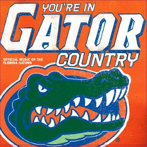 You're In Gator Country: Official Music Of The Florida Gators by Various Artists