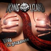 Viva La Decadence by King Lizard