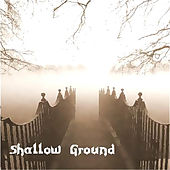 Shallow Ground by Shallow Ground