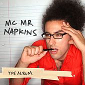 The Album by MC Mr. Napkins