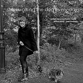 She Is Walking the Dog Every Day by Anne Van Schothorst