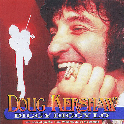 Diggy Diggy Lo by Doug Kershaw