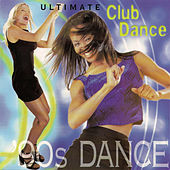 Ultimate Club Dance 90s by Various Artists