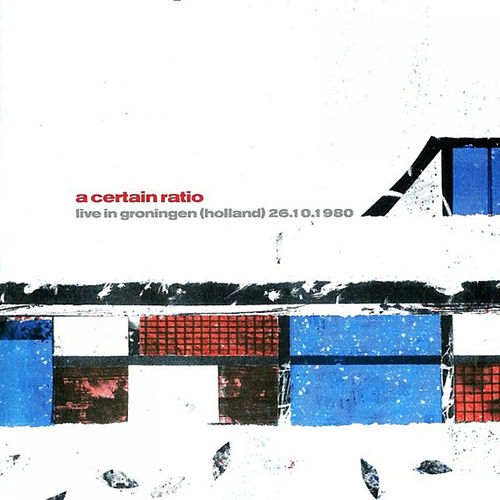 Live In Groningen by A Certain Ratio