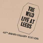 Live At Leeds: 40th Anniversary Edition by The Who