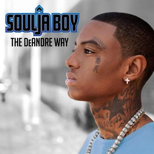 The DeAndre Way (Bonus Tracks) by Soulja Boy