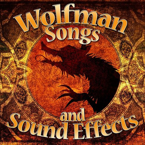 Wolfman Songs and Sound Effects by Various Artists