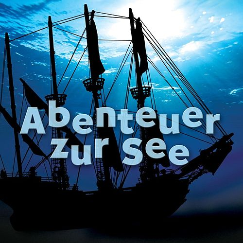 Abenteuer zur See by Various Artists