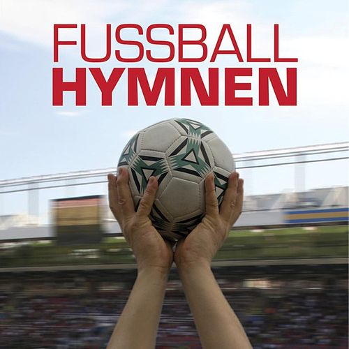 Fussball Hymnen by Various Artists