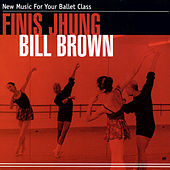 New Music For Your Ballet Class by Finis Jhung