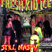 Still Nasty by Fresh Kid Ice