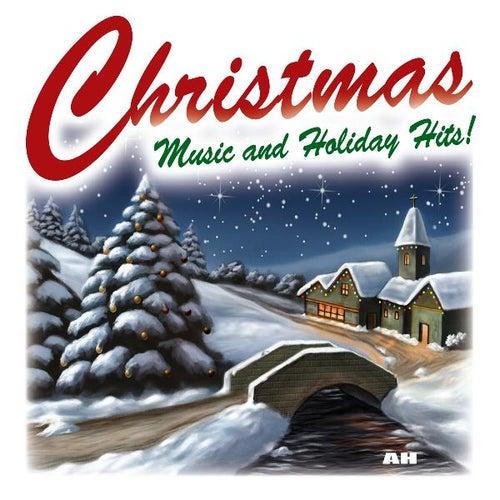 Christmas Music and Holiday Hits by Christmas Music and Holiday Hits