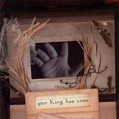 Your King Has Come by Various Artists