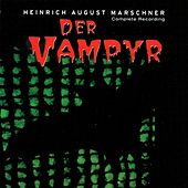 Marschner, H.A.: Vampire (The) [Opera] by Various Artists