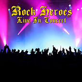 Rock Heroes - Live In Concert by Various Artists