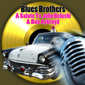 Blues Brothers - A Salute To John Belushi & Dan Aykroyd by Various Artists
