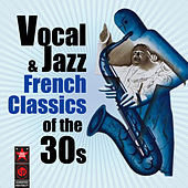 Vocal & Jazz French Classics Of The '30s by Various Artists