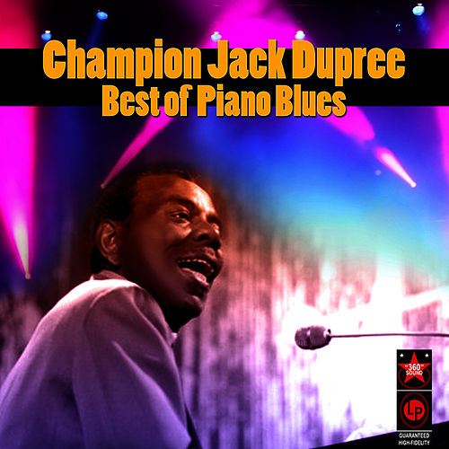 Best of Piano Blues by Champion Jack Dupree