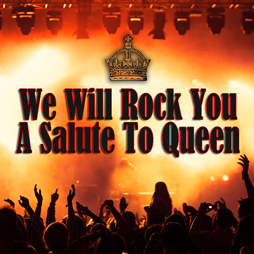 We Will Rock You - A Salute To Queen by Various Artists