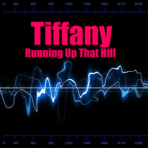 Running Up That Hill by Tiffany