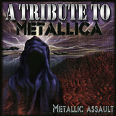 Metallic Assault - A Tribute to Metallica by Various Artists