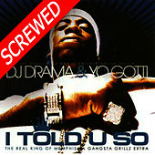 I Told U So - Screwed von Yo Gotti