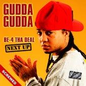 Be-4 Tha Deal-Next Up - Screwed by Gudda Gudda