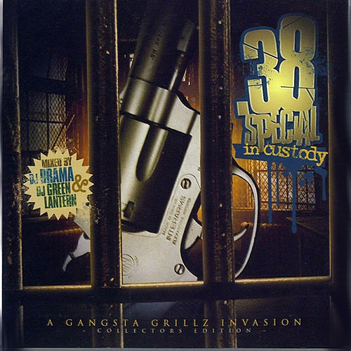 38 Special In Custody - Gangsta Grillz by DJ Drama