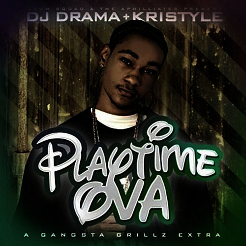 Playtime Ova by DJ Drama