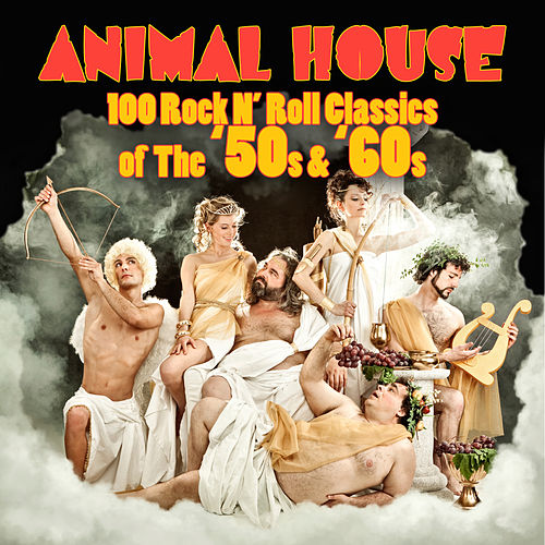 Animal House - 100 Rock N' Roll Classics Of The '50s & '60s by Various Artists