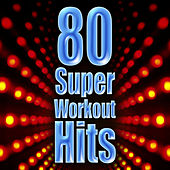 80 Super Workout Hits by Cardio Workout Crew