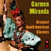 Greatest South American Classics by Carmen Miranda