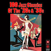 100 Jazz Classics Of The '20s & '30s von Various Artists