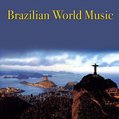 Brazilian World Music by Various Artists