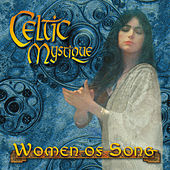 Celtic Mystique: Women Of Song by Various Artists