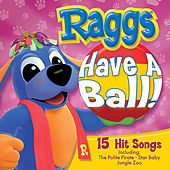 Have A Ball! by Raggs