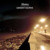 Ghost Notes by Hiatus