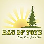 Santa, Bring More Beer - Single by Bag of Toys